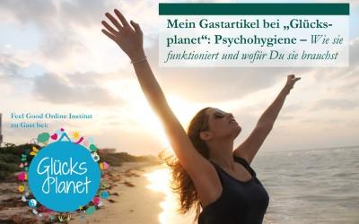 """Mein Gastartikel bei Silja Mahlow von """"Glücksplanet"""": Psychohygiene – Wie sie funktioniert und wofür Du sie brauchst"""