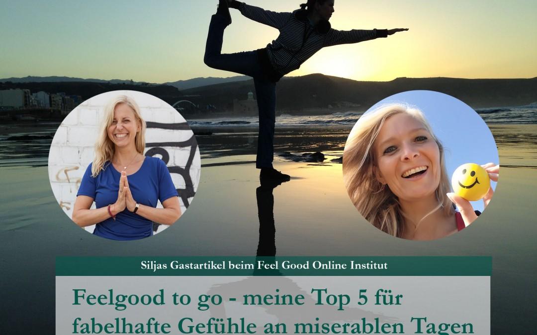 Feelgood to go – meine Top 5 für fabelhafte Gefühle an miserablen Tagen